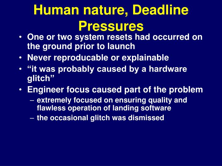 Human nature, Deadline Pressures