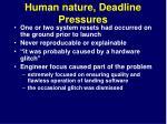 human nature deadline pressures