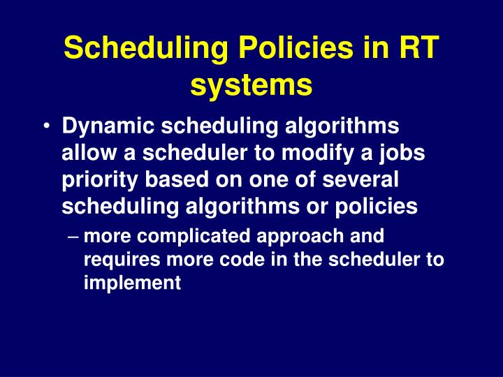 Scheduling Policies in RT systems