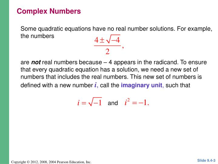 Some quadratic equations have no real number solutions. For example, the numbers