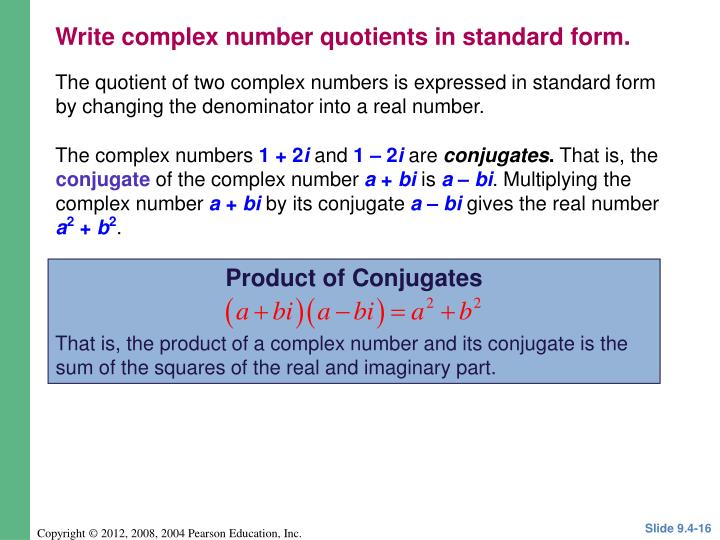 Write complex number quotients in standard form.