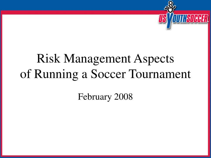 Risk management aspects of running a soccer tournament
