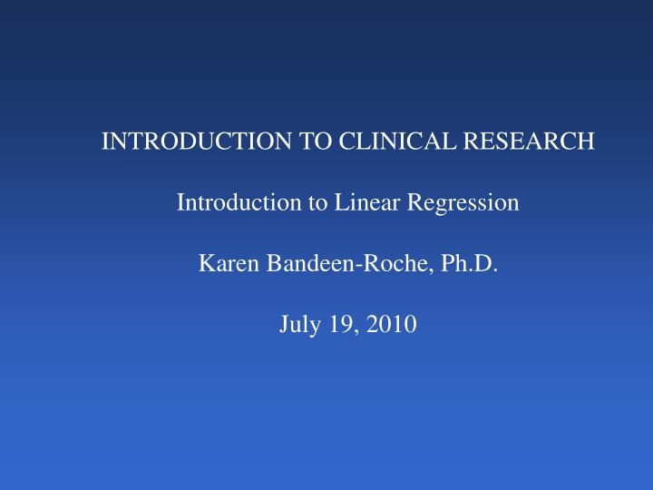 INTRODUCTION TO CLINICAL RESEARCH