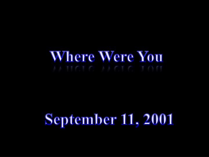 Where Were You