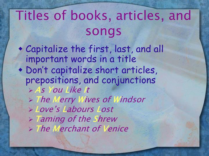 Titles of books, articles, and songs