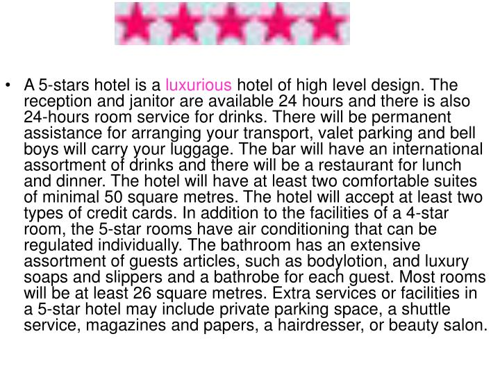 A 5-stars hotel is a