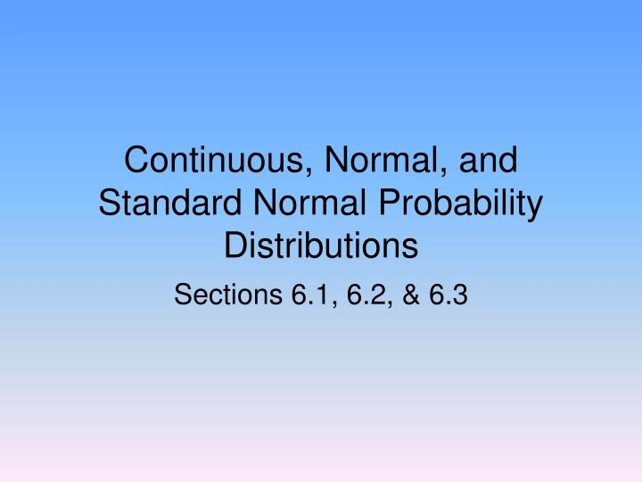 continuous normal and standard normal probability distributions