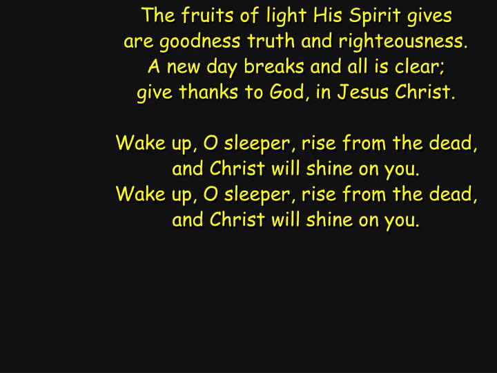 The fruits of light His Spirit gives