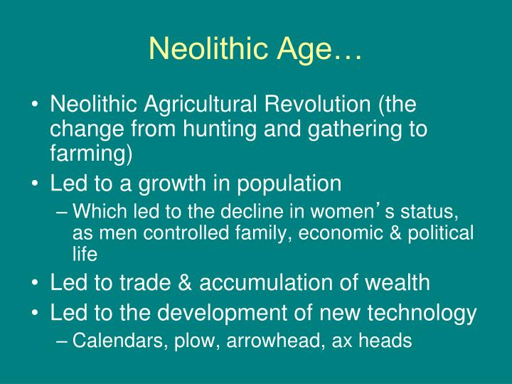 Neolithic Age…