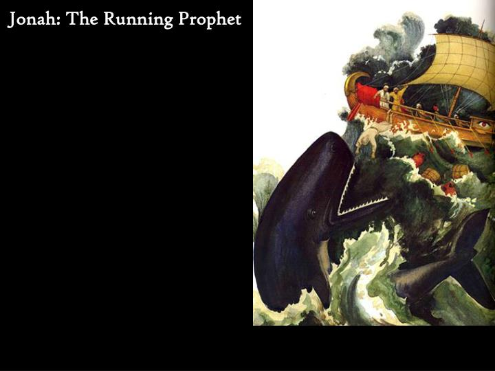 Jonah: The Running Prophet