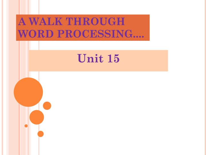 A walk through word processing