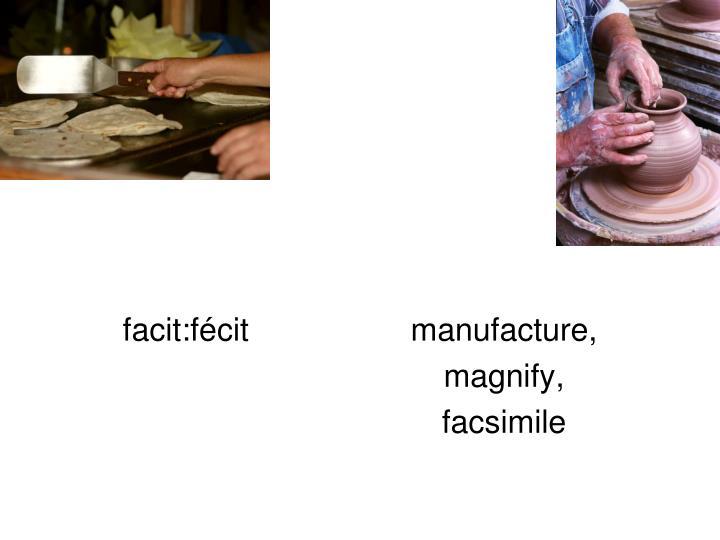 facit:fécit manufacture,