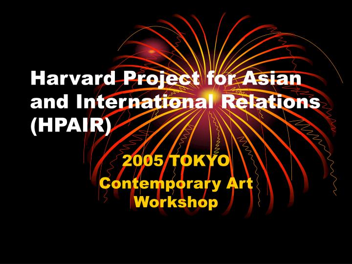 Harvard project for asian and international relations hpair