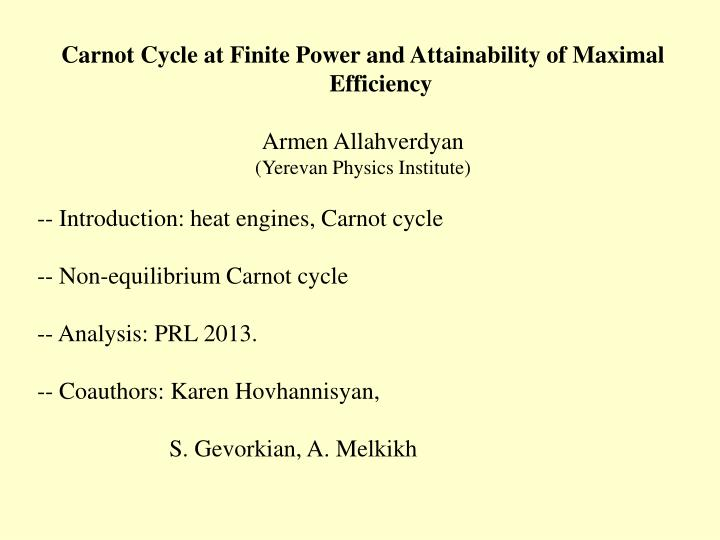 Carnot Cycle at Finite Power and Attainability of Maximal Efficiency