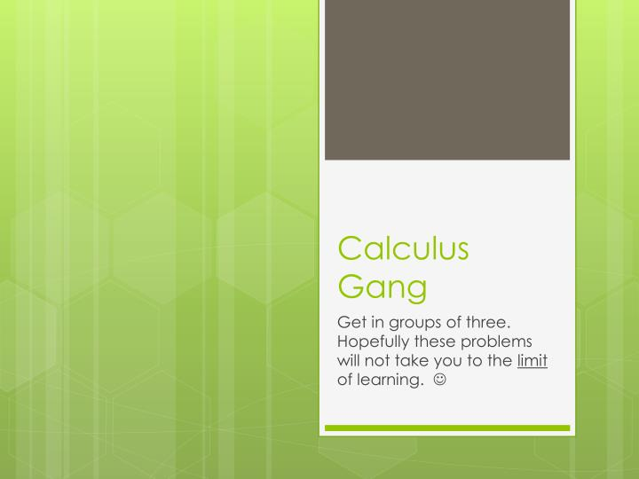 Calculus gang