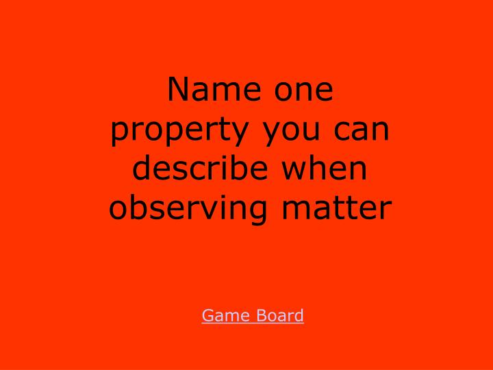 Name one