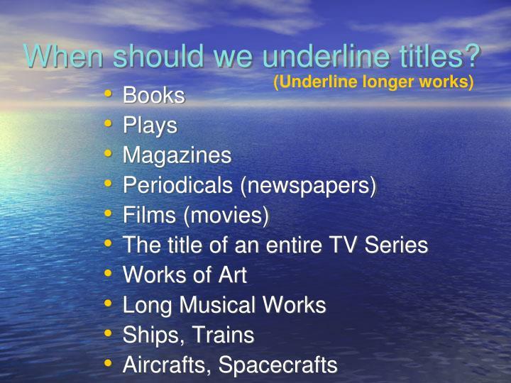 When should we underline titles?