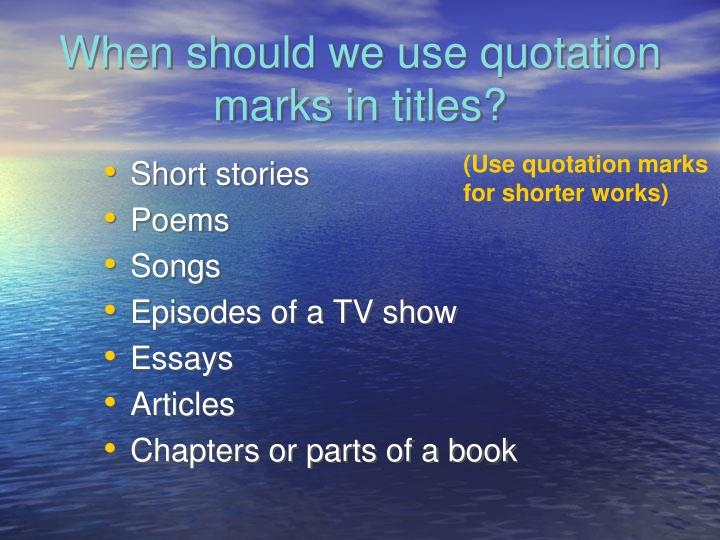 When should we use quotation marks in titles?