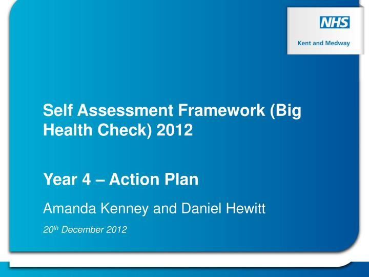 Self Assessment Framework (Big Health Check) 2012