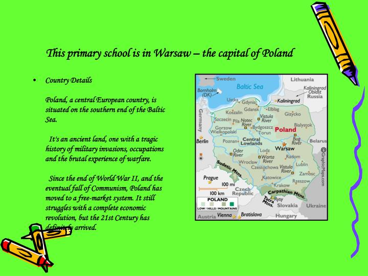 This primary school is in Warsaw – the capital of Poland