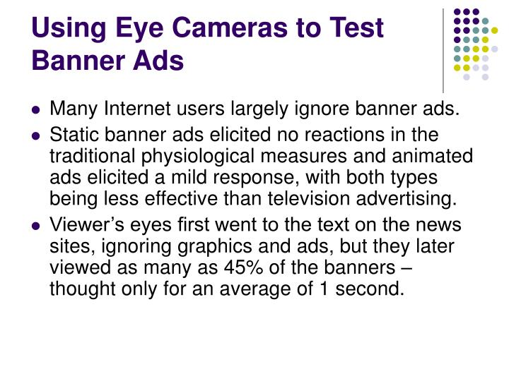 Using Eye Cameras to Test    Banner Ads