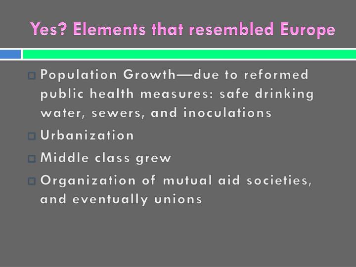 Yes elements that resembled europe