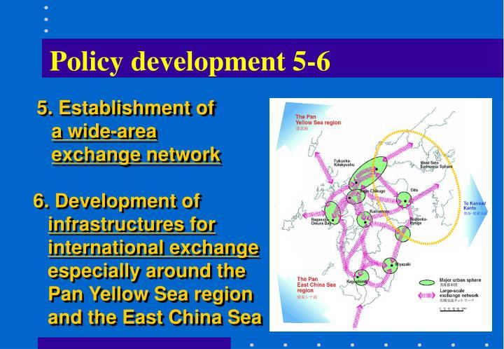 Policy development 5-6