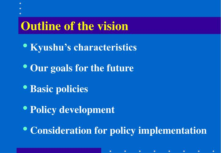 Outline of the vision