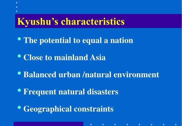 Kyushu's characteristics
