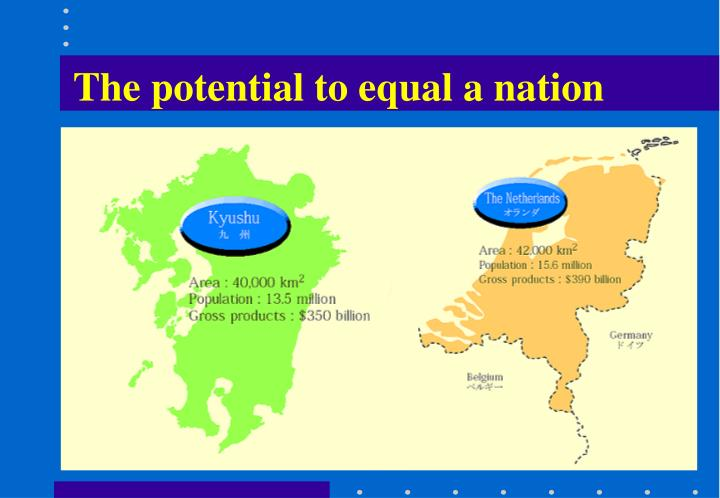 The potential to equal a nation
