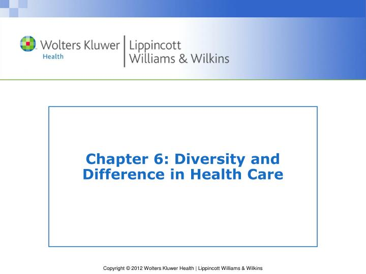 Chapter 6 diversity and difference in health care