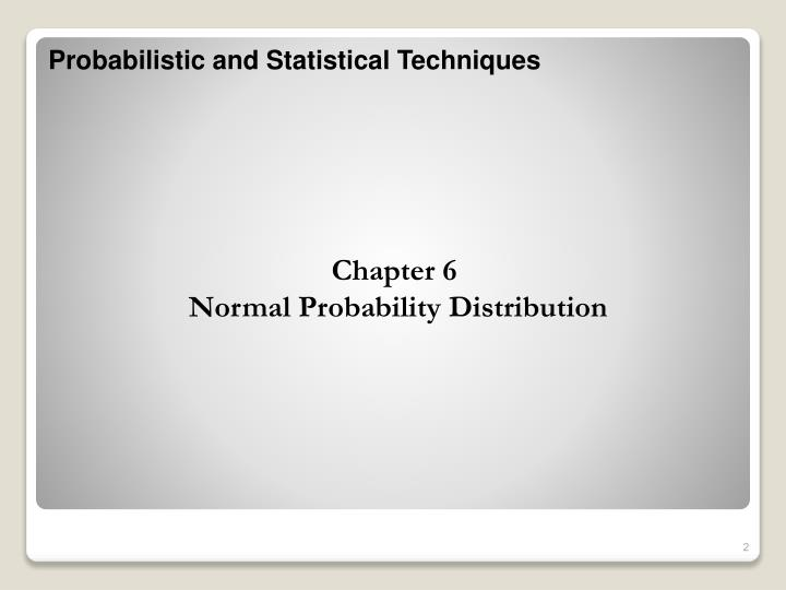Chapter 6 normal probability distribution