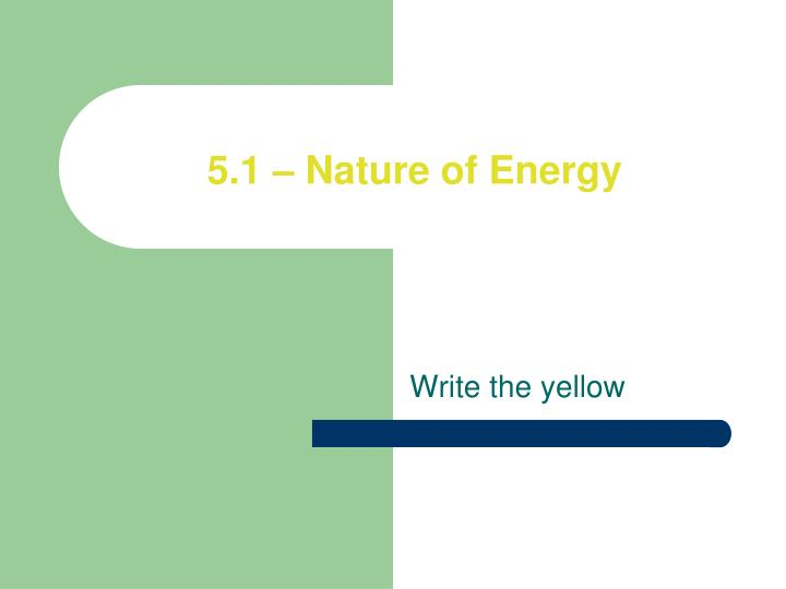 5 1 nature of energy