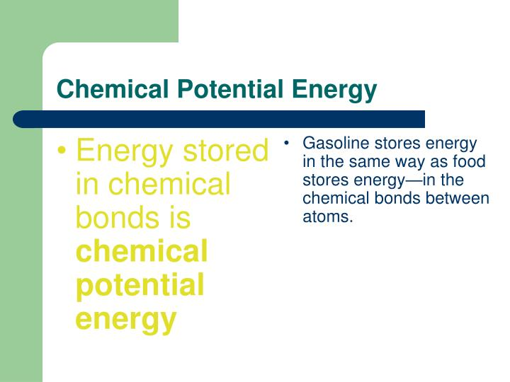 Energy stored in chemical bonds is