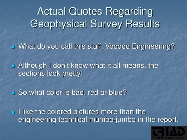 Actual quotes regarding geophysical survey results