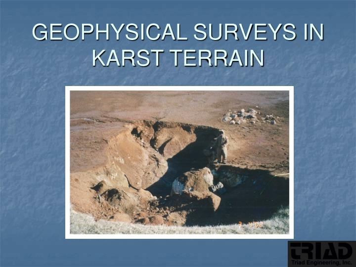 GEOPHYSICAL SURVEYS IN KARST TERRAIN