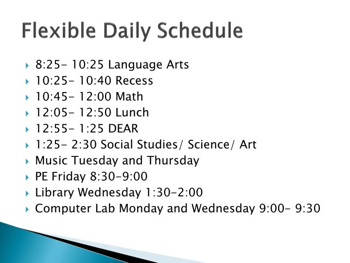 Flexible daily schedule