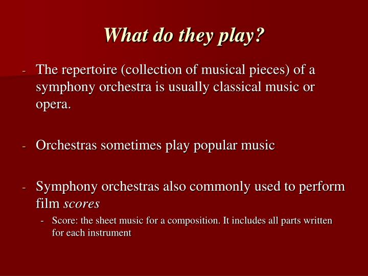 What do they play?