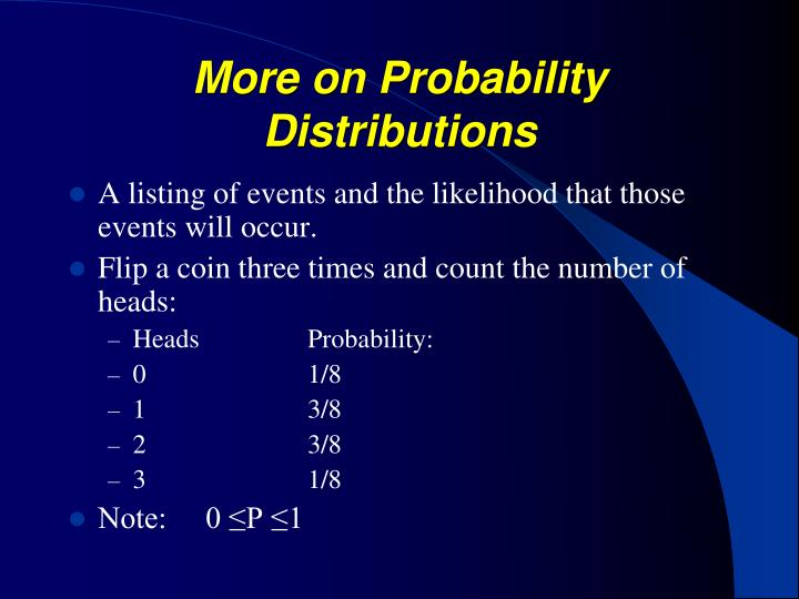 More on Probability Distributions