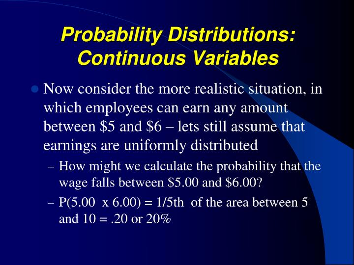 Probability Distributions: Continuous Variables