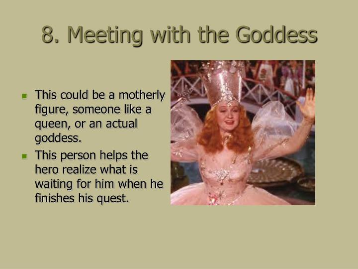 8. Meeting with the Goddess