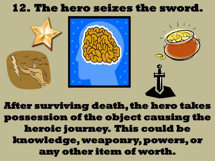 12.  The hero seizes the sword.