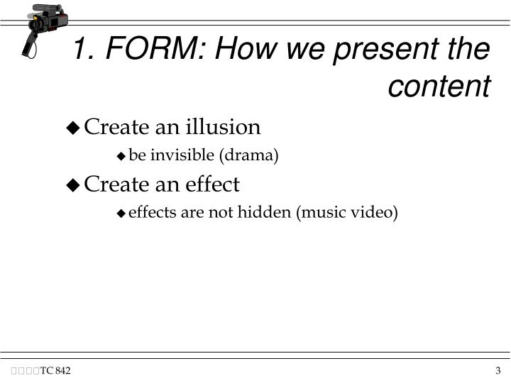 1 form how we present the content
