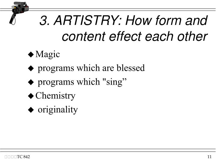 3. ARTISTRY: How form and content effect each other