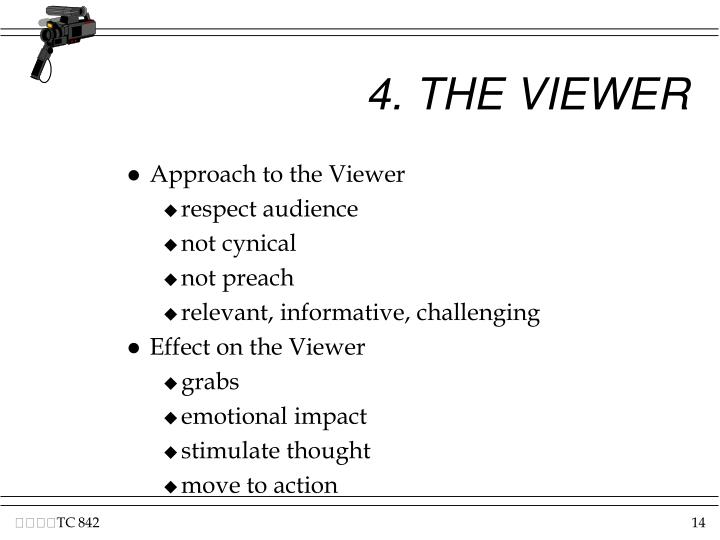 4. THE VIEWER