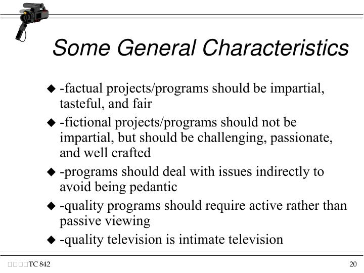 Some General Characteristics