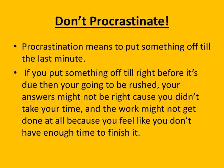 Don't Procrastinate!