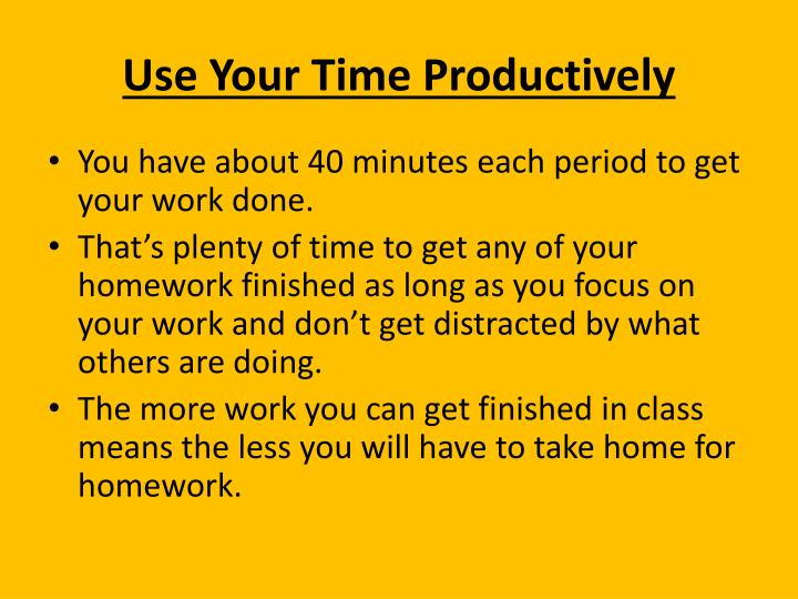 Use your time productively