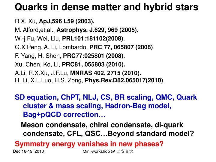 Quarks in dense matter and hybrid stars