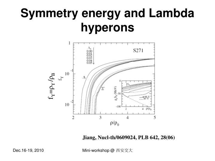 Symmetry energy and Lambda hyperons